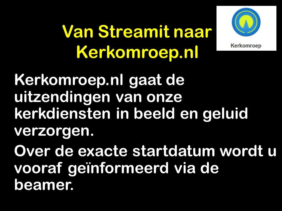 Van Streamit naar Kerkomroep.nl