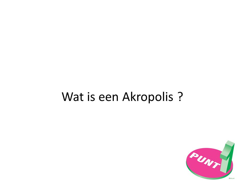 Wat is een Akropolis