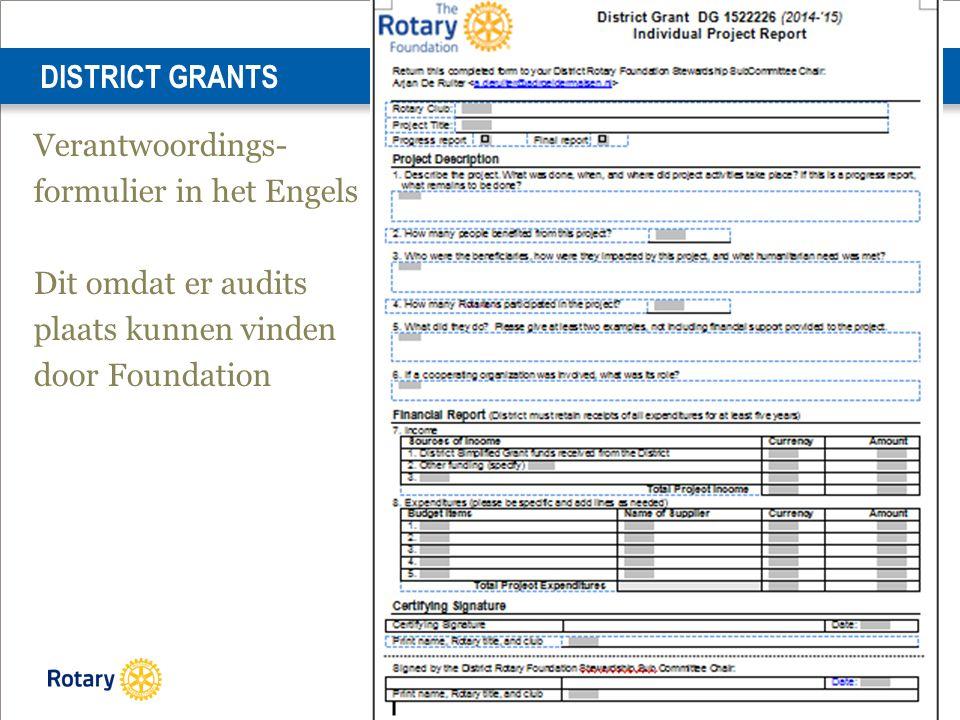 DISTRICT GRANTS Verantwoordings- formulier in het Engels Dit omdat er audits plaats kunnen vinden door Foundation