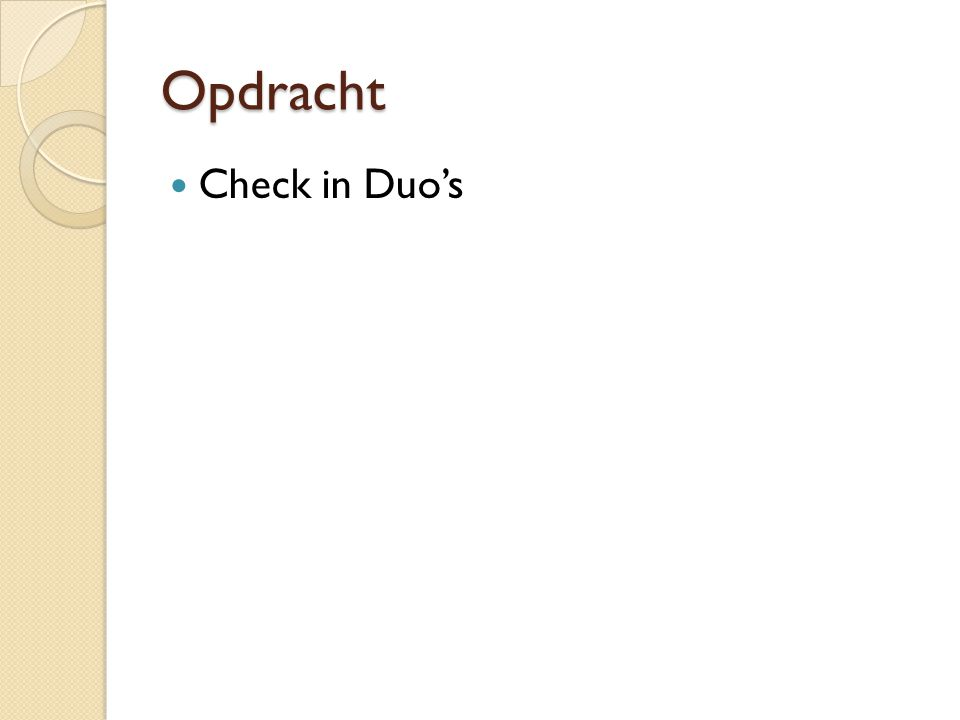 Opdracht Check in Duo's