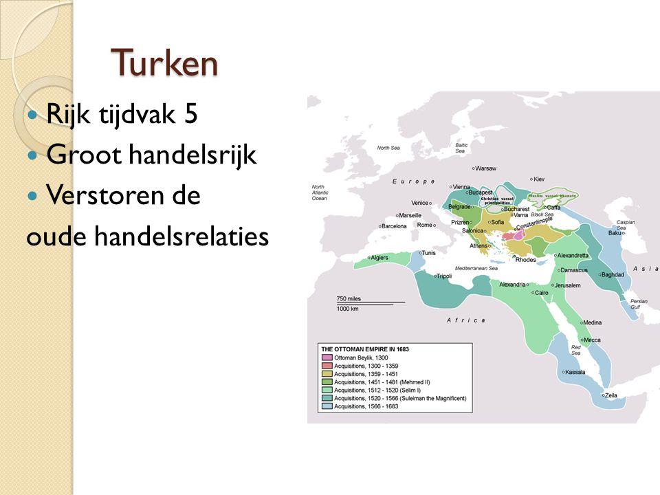 Turken Rijk tijdvak 5 Groot handelsrijk Verstoren de