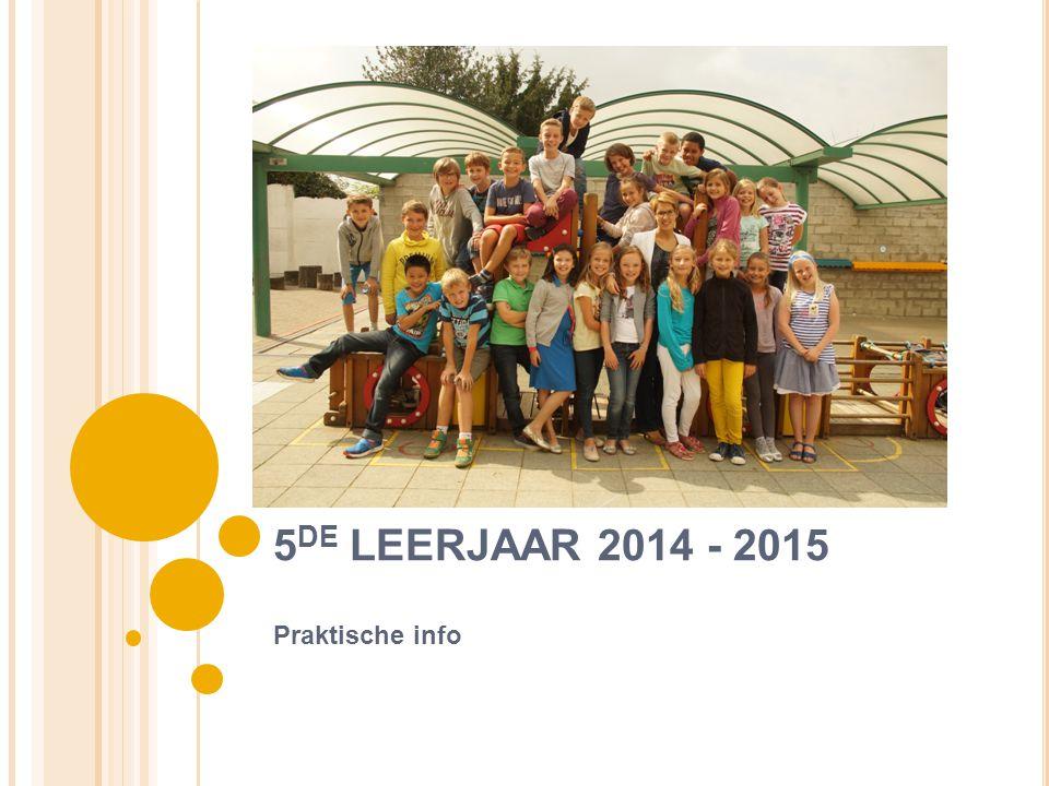 5DE LEERJAAR 2014 - 2015 Praktische info