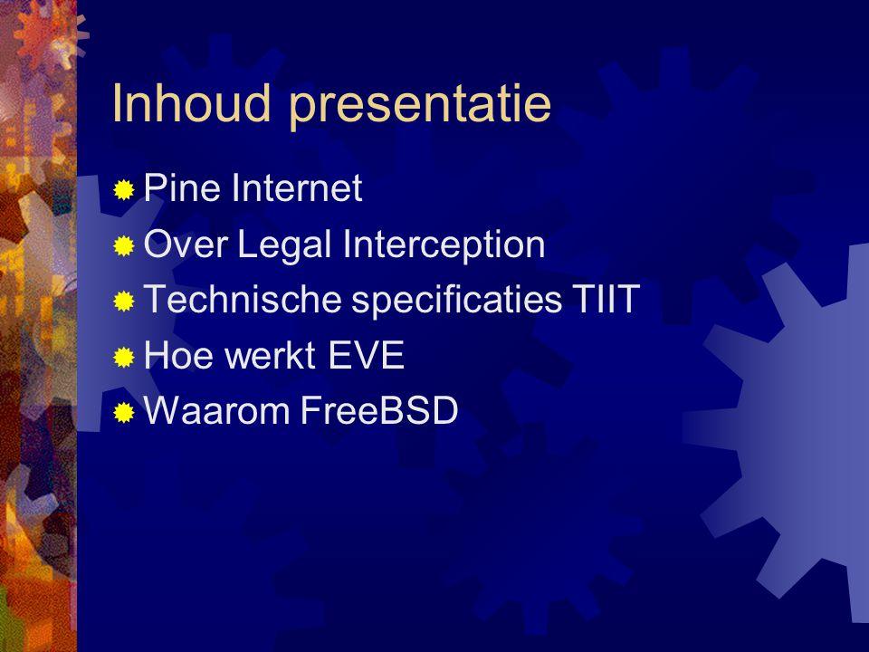Inhoud presentatie Pine Internet Over Legal Interception