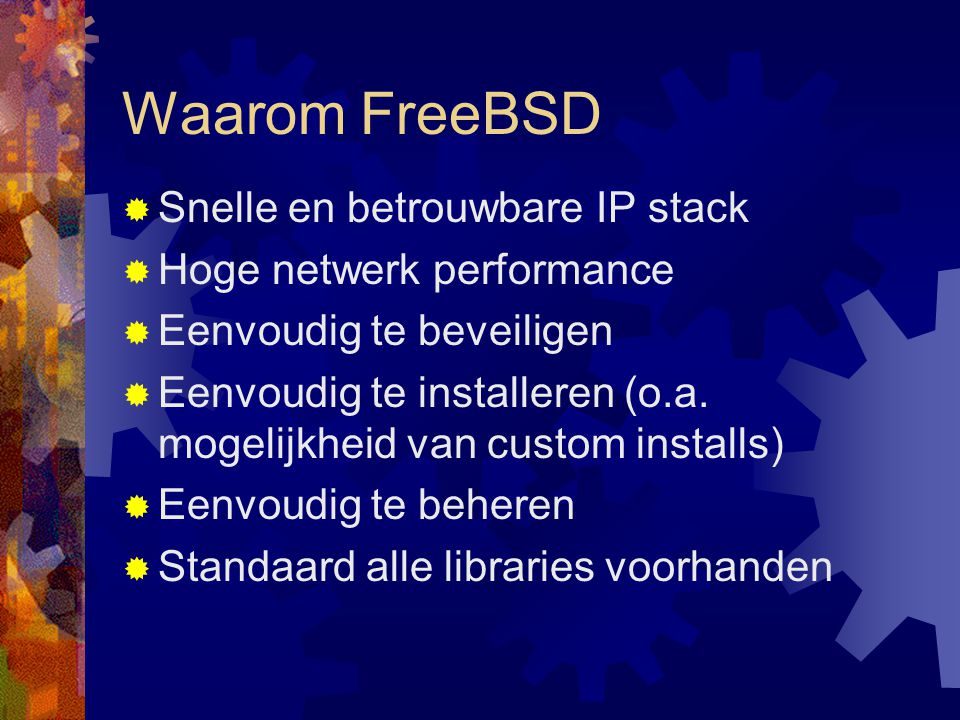 Waarom FreeBSD Snelle en betrouwbare IP stack Hoge netwerk performance