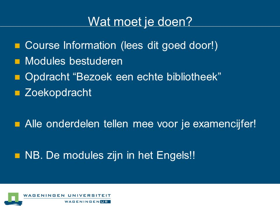 Wat moet je doen Course Information (lees dit goed door!)