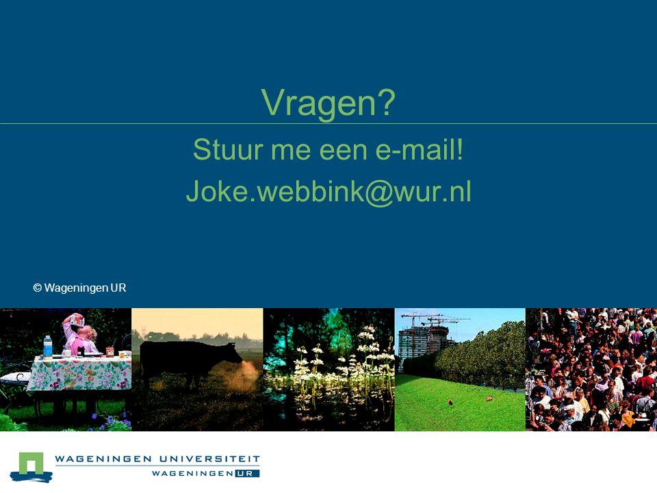 Vragen Stuur me een e-mail! Joke.webbink@wur.nl