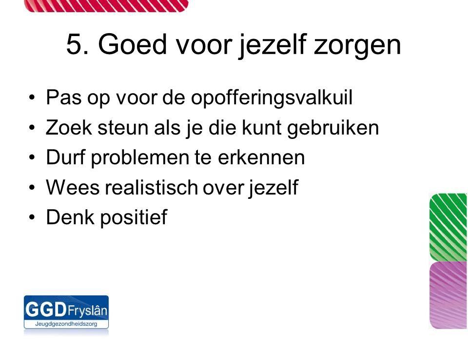 5. Goed voor jezelf zorgen