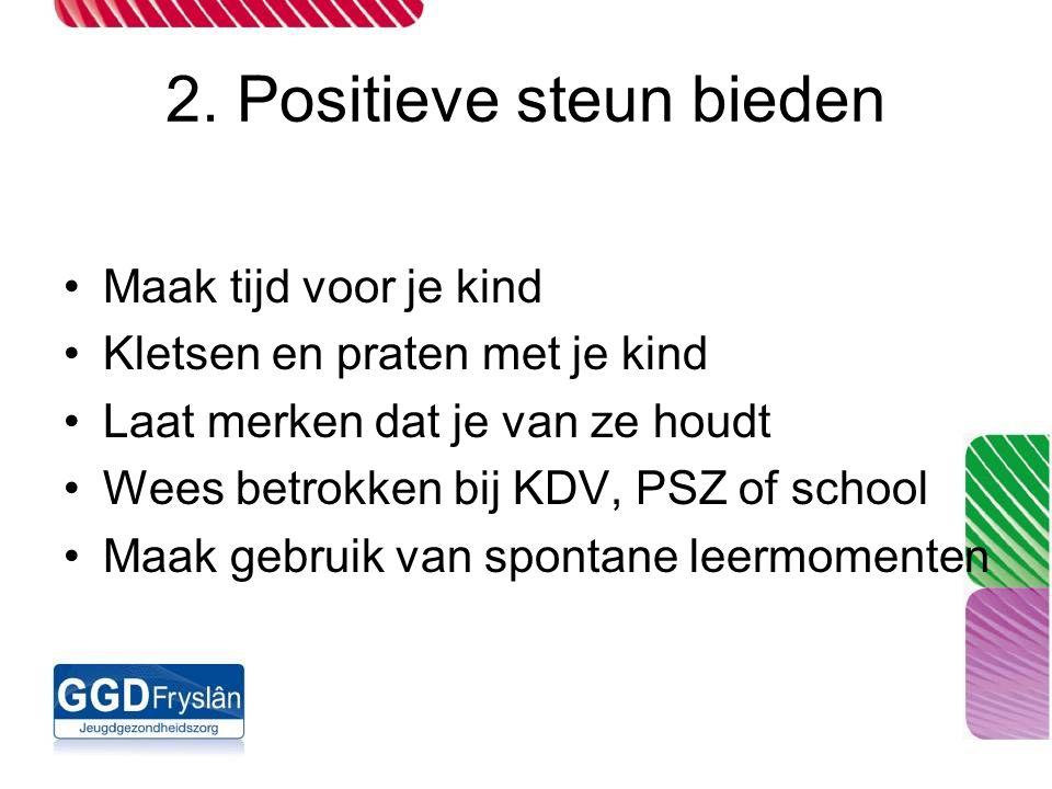 2. Positieve steun bieden