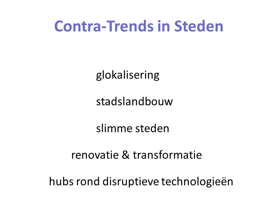 Contra-Trends in Steden