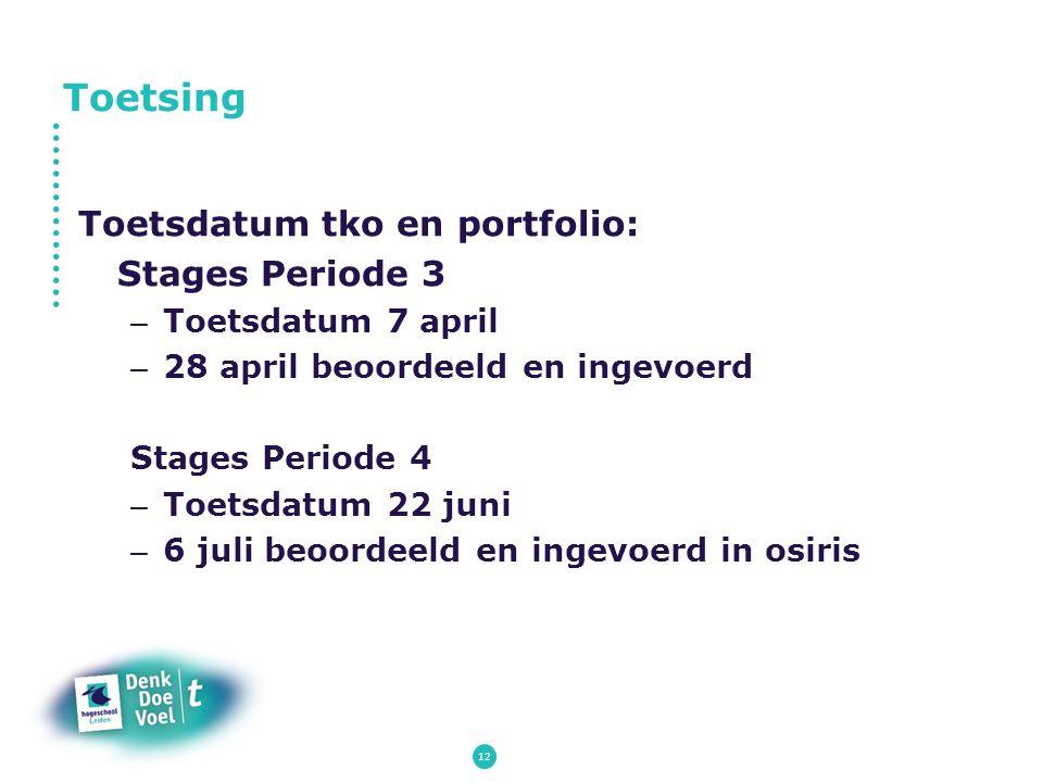 Toetsing Toetsdatum tko en portfolio: Stages Periode 3