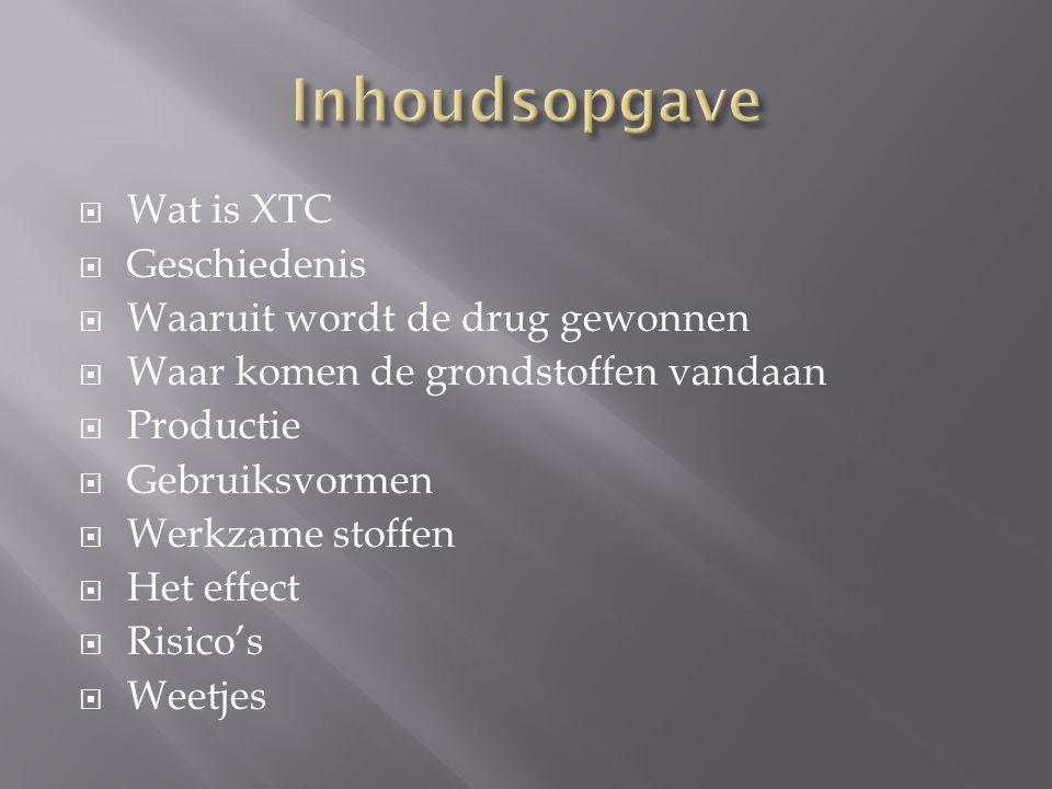 Inhoudsopgave Wat is XTC Geschiedenis Waaruit wordt de drug gewonnen