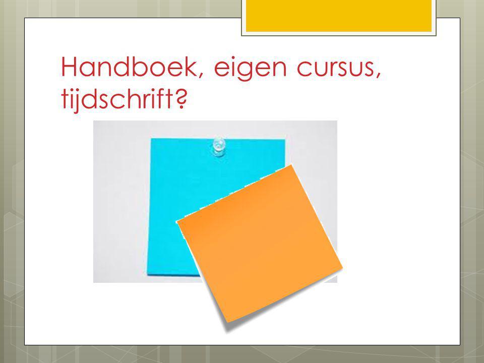 Handboek, eigen cursus, tijdschrift