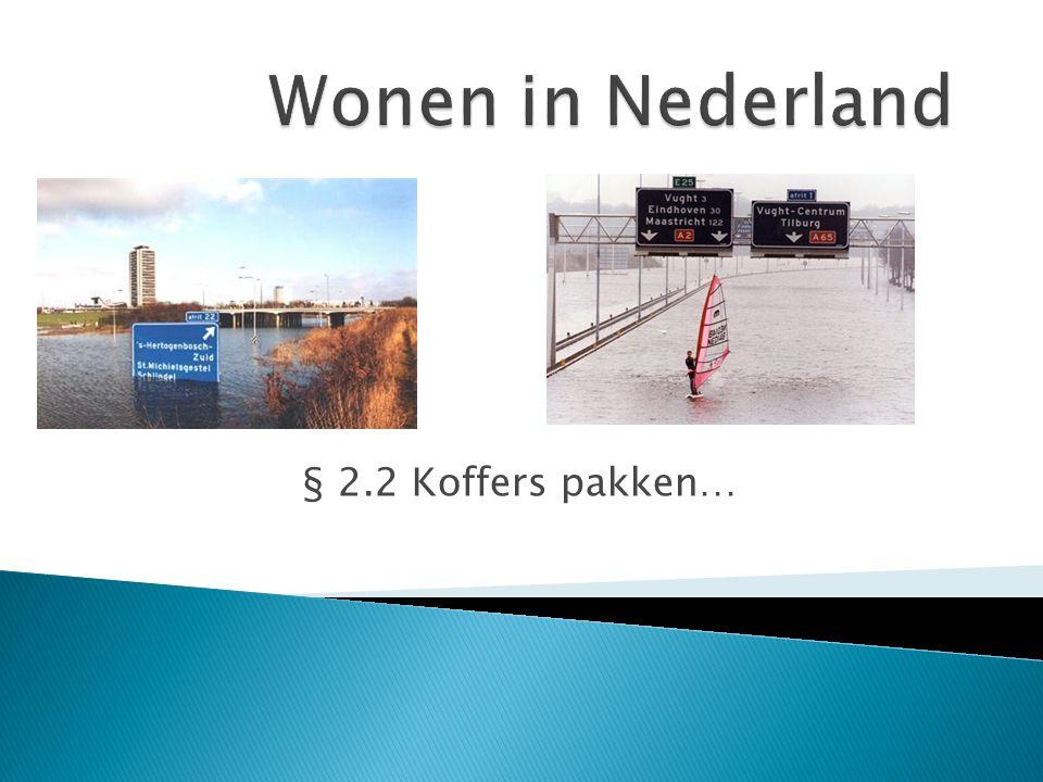 Wonen in Nederland § 2.2 Koffers pakken…