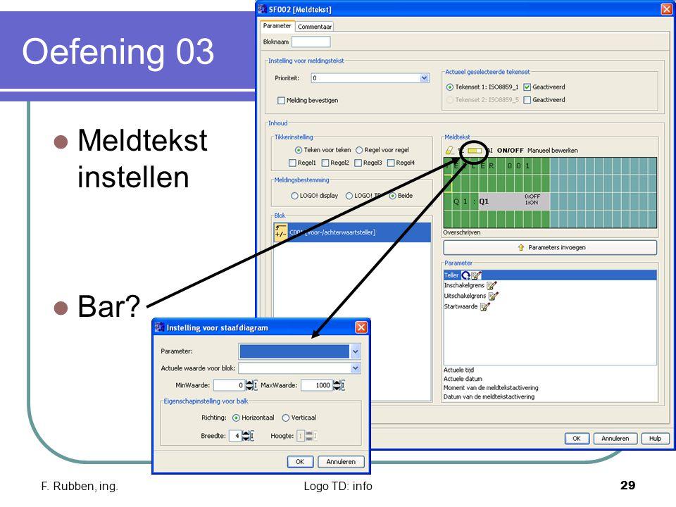 Oefening 03 Meldtekst instellen Bar F. Rubben, ing. Logo TD: info