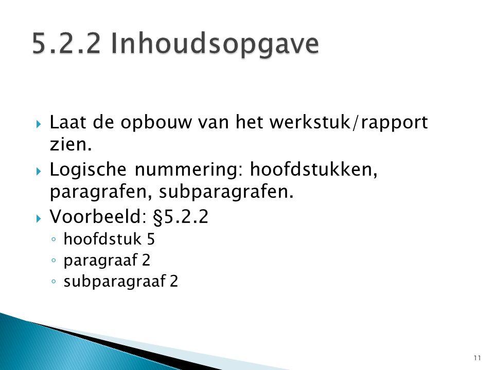 5.2.2 Inhoudsopgave Laat de opbouw van het werkstuk/rapport zien.