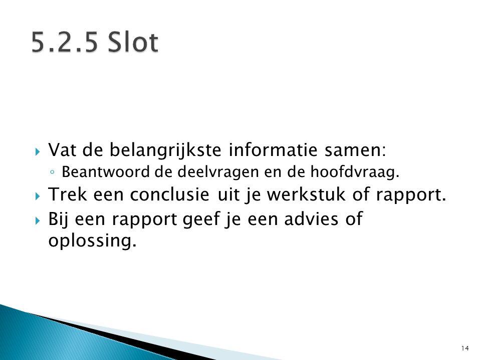 5.2.5 Slot Vat de belangrijkste informatie samen:
