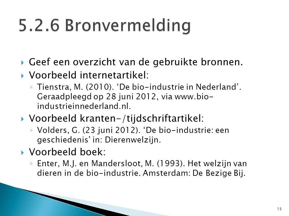 5.2.6 Bronvermelding Geef een overzicht van de gebruikte bronnen.