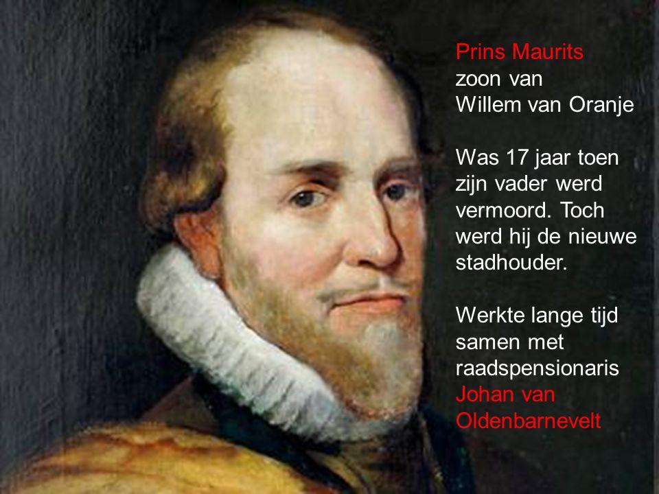 Prins Maurits zoon van. Willem van Oranje. Was 17 jaar toen. zijn vader werd. vermoord. Toch. werd hij de nieuwe.