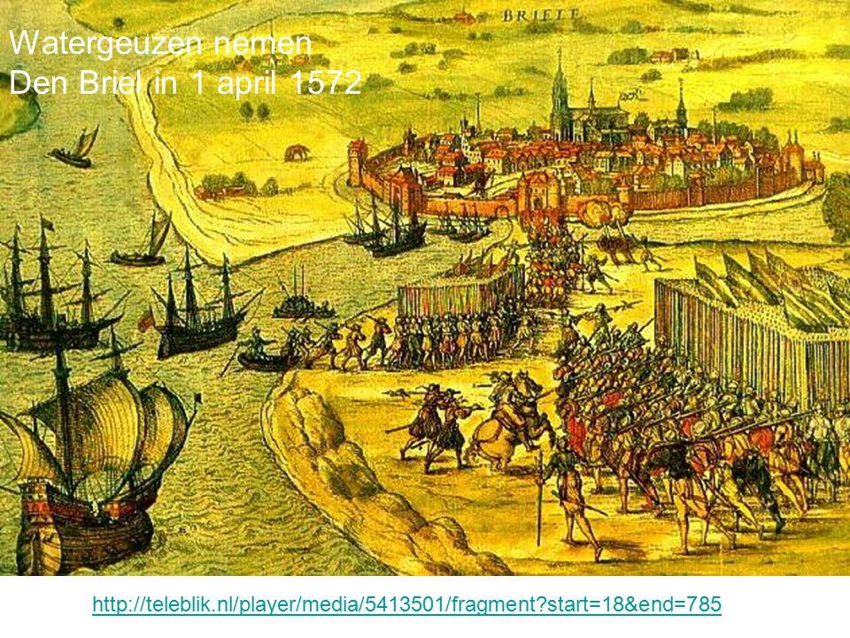 Watergeuzen nemen Den Briel in 1 april 1572