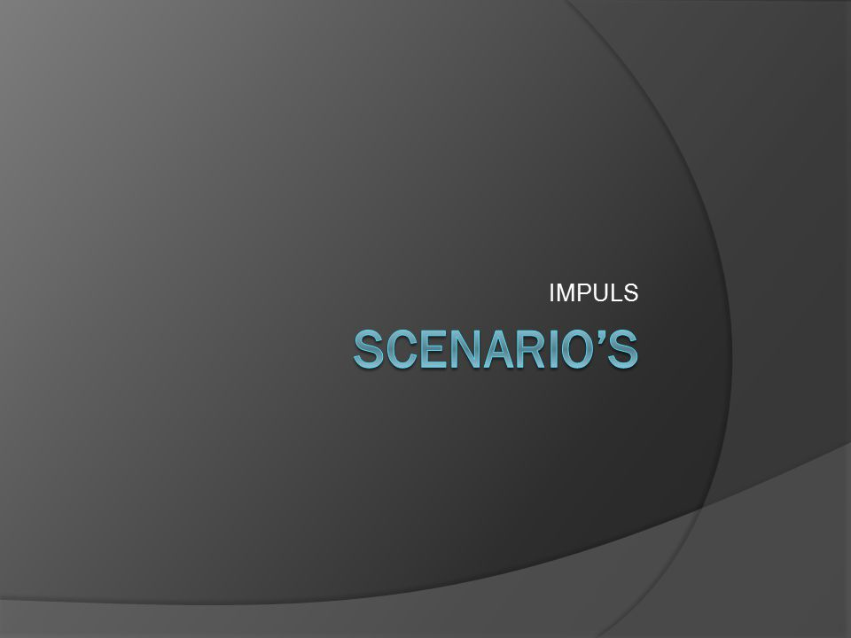 IMPULS Scenario's