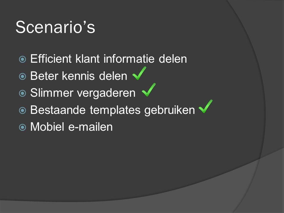 Scenario's Efficient klant informatie delen Beter kennis delen