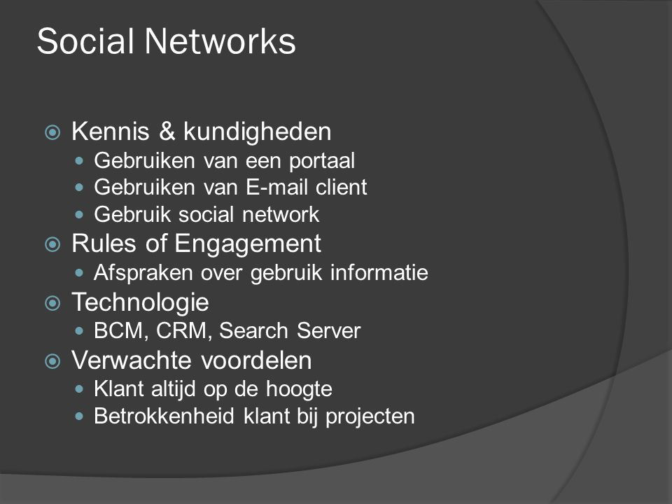 Social Networks Kennis & kundigheden Rules of Engagement Technologie