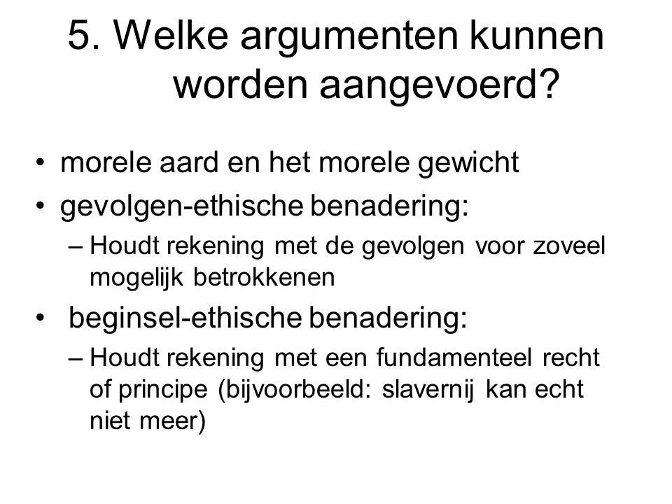5. Welke argumenten kunnen worden aangevoerd