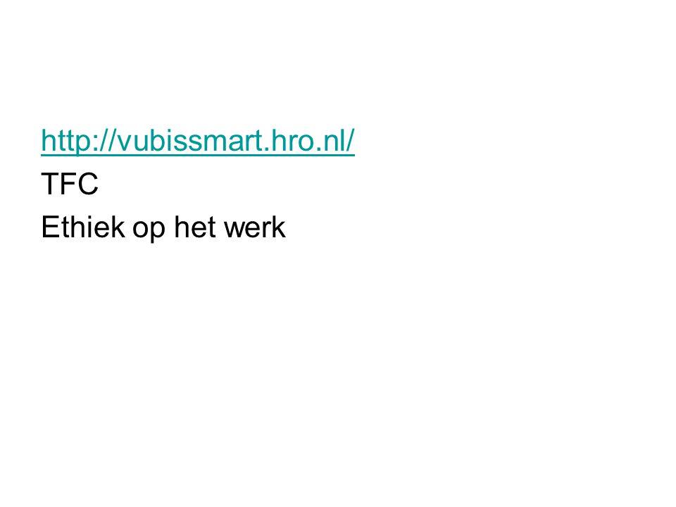 http://vubissmart.hro.nl/ TFC Ethiek op het werk