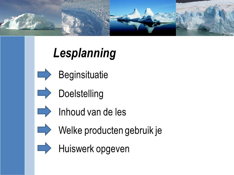 f Lesplanning Beginsituatie Doelstelling Inhoud van de les