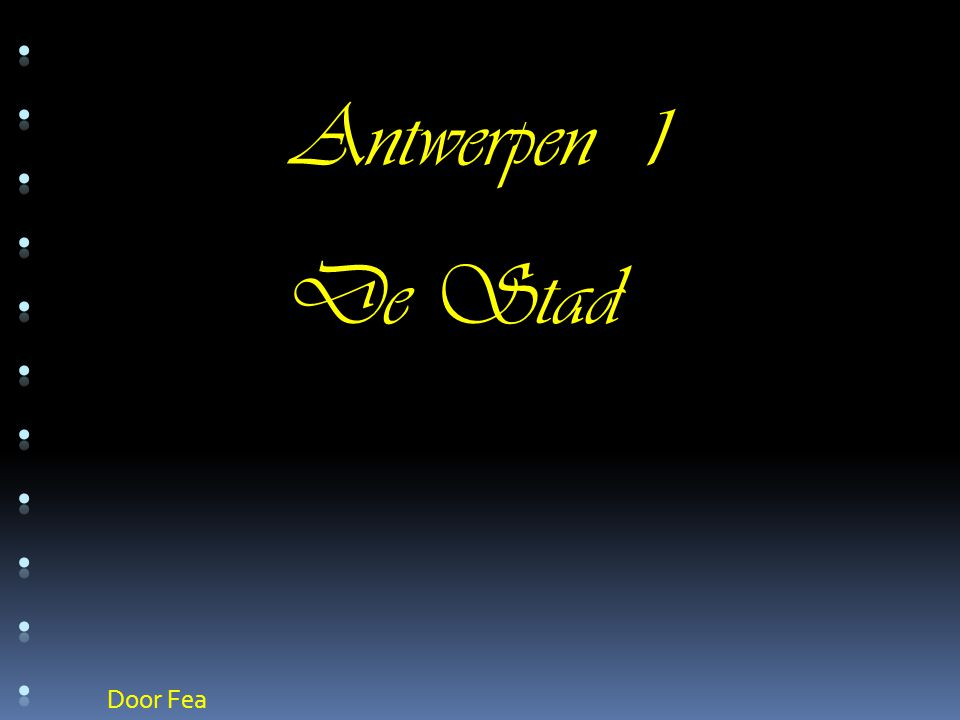 ........... Antwerpen 1 De Stad Door Fea