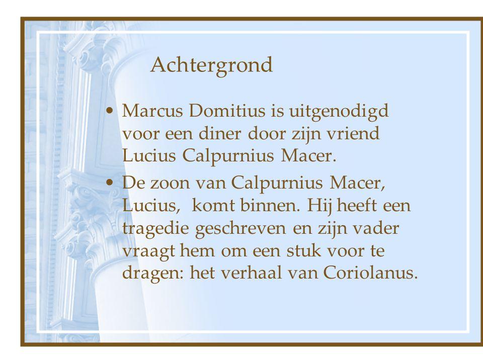 Achtergrond Marcus Domitius is uitgenodigd voor een diner door zijn vriend Lucius Calpurnius Macer.