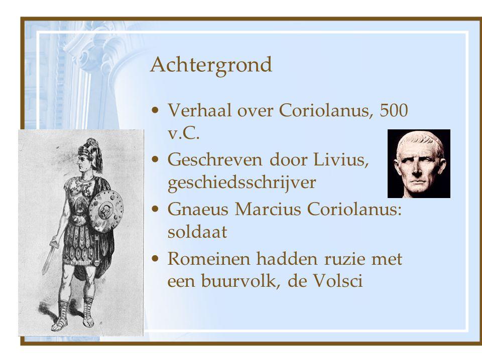 Achtergrond Verhaal over Coriolanus, 500 v.C.