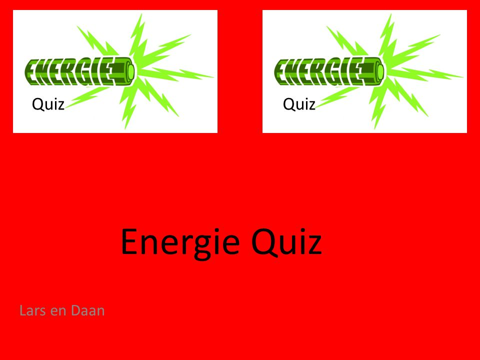 Quiz Quiz Energie Quiz Lars en Daan