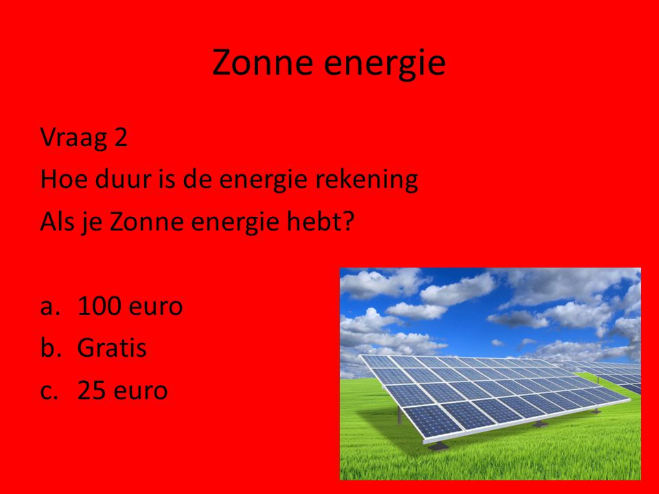 Zonne energie Vraag 2 Hoe duur is de energie rekening