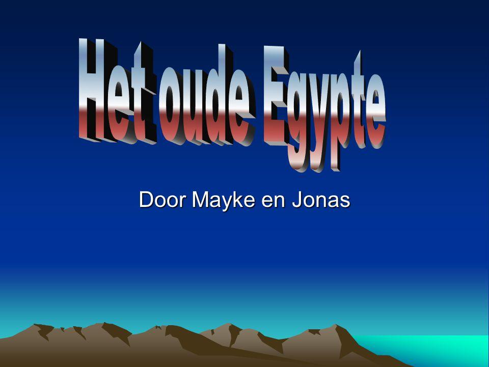 Het oude Egypte Door Mayke en Jonas
