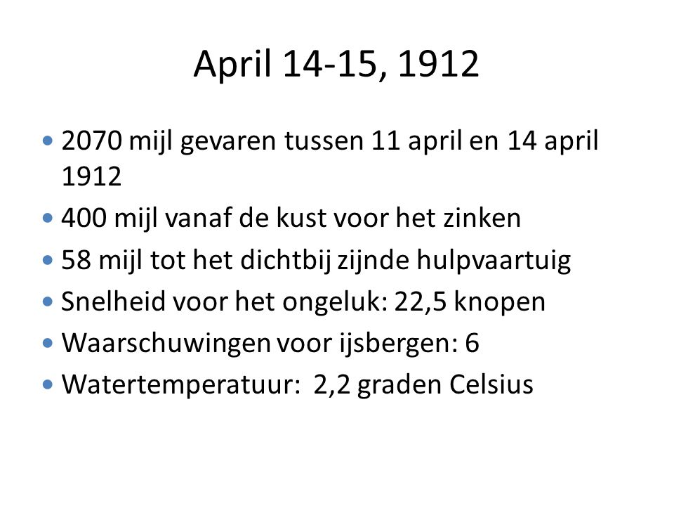 April 14-15, 1912 2070 mijl gevaren tussen 11 april en 14 april 1912