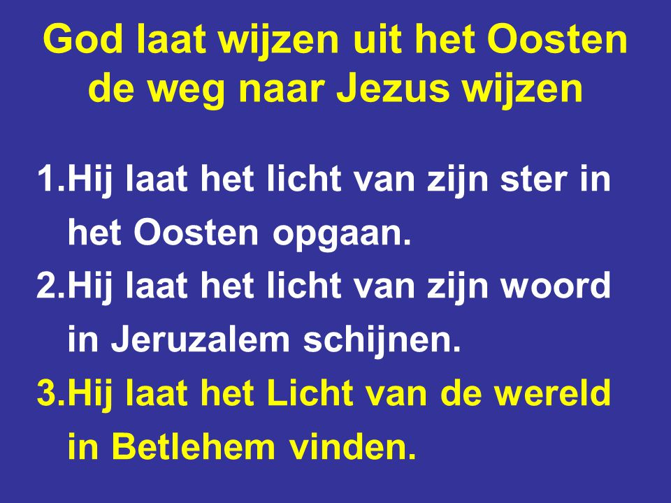 God laat wijzen uit het Oosten de weg naar Jezus wijzen