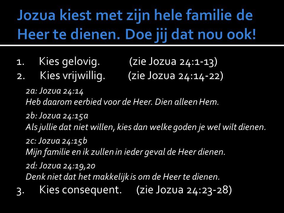 Jozua kiest met zijn hele familie de Heer te dienen