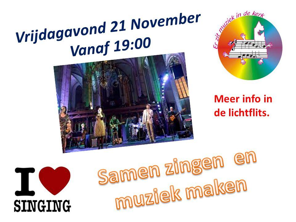 Vrijdagavond 21 November Vanaf 19:00