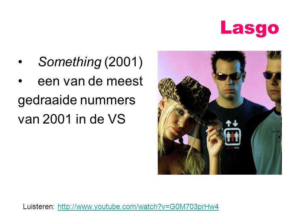 Lasgo Something (2001) een van de meest gedraaide nummers