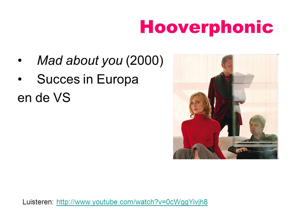 Hooverphonic Mad about you (2000) Succes in Europa en de VS