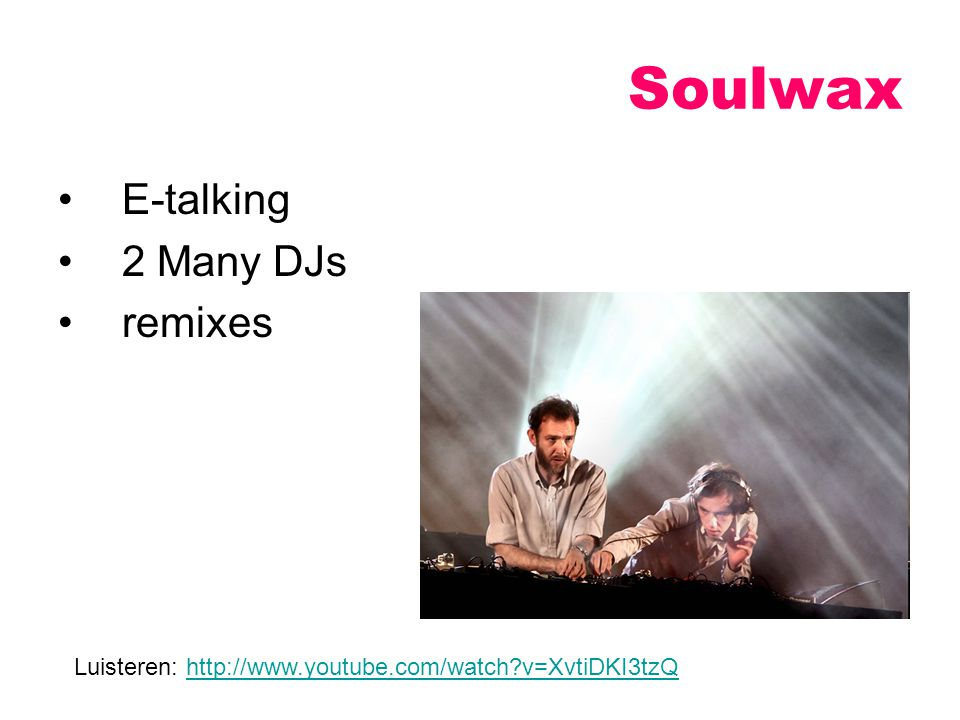 Soulwax E-talking 2 Many DJs remixes