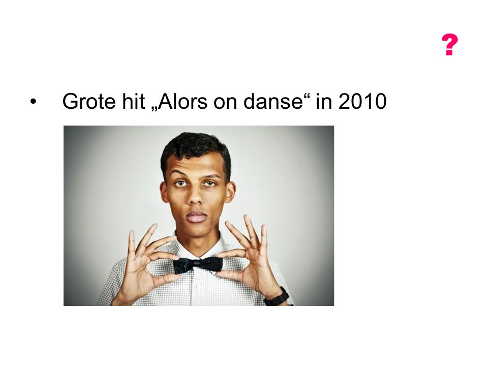 "Grote hit ""Alors on danse in 2010"