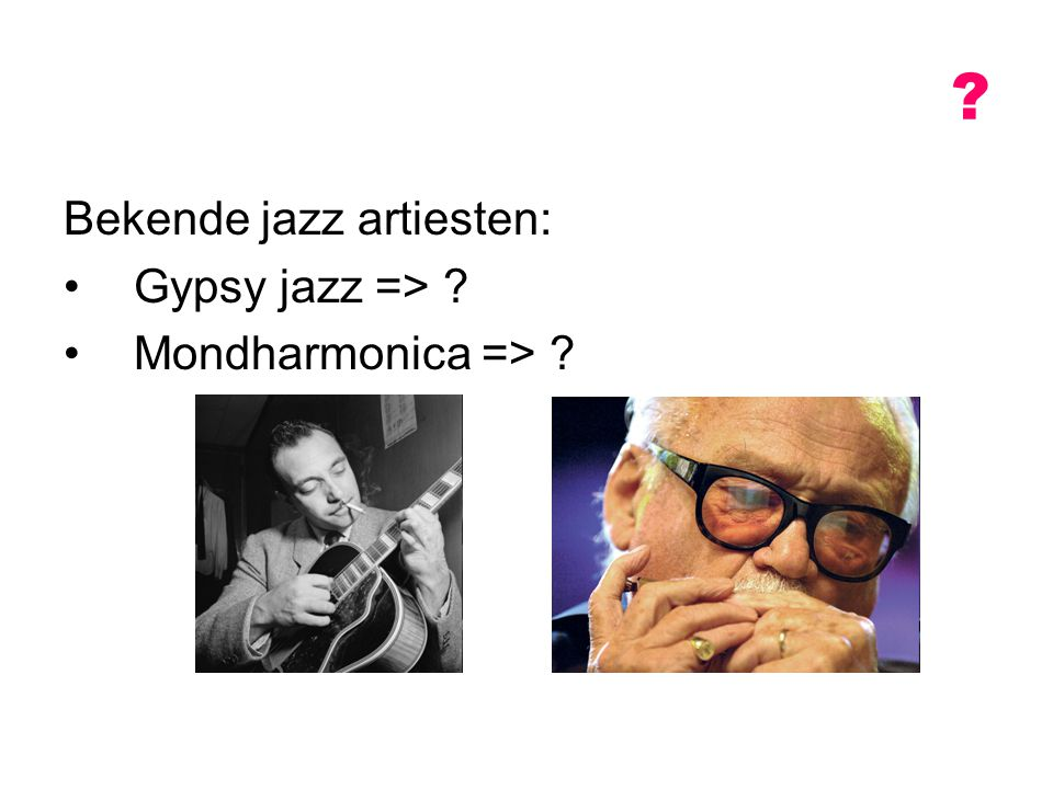 Bekende jazz artiesten: Gypsy jazz => Mondharmonica =>
