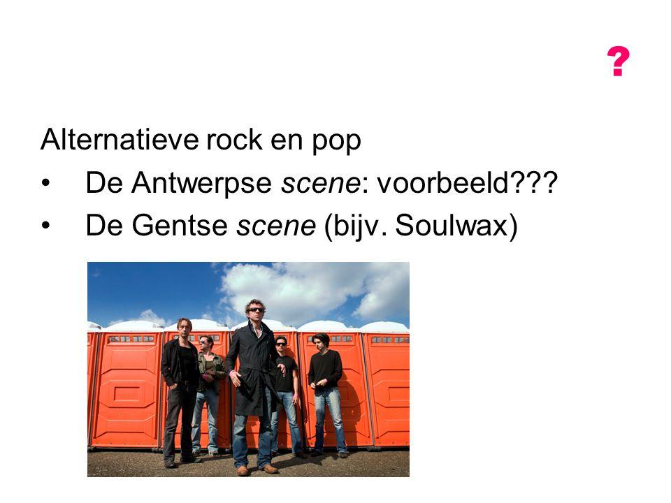 Alternatieve rock en pop De Antwerpse scene: voorbeeld