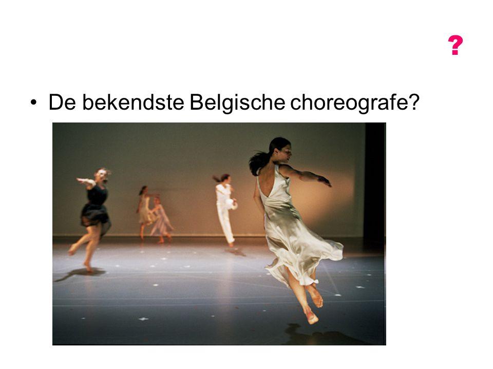 De bekendste Belgische choreografe