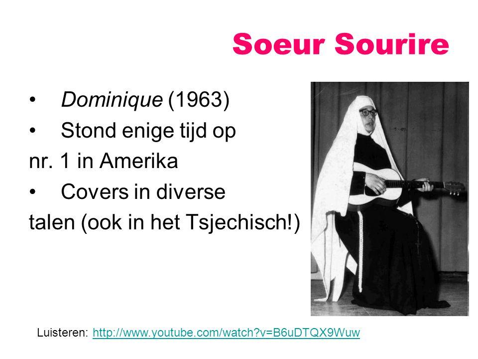 Soeur Sourire Dominique (1963) Stond enige tijd op nr. 1 in Amerika
