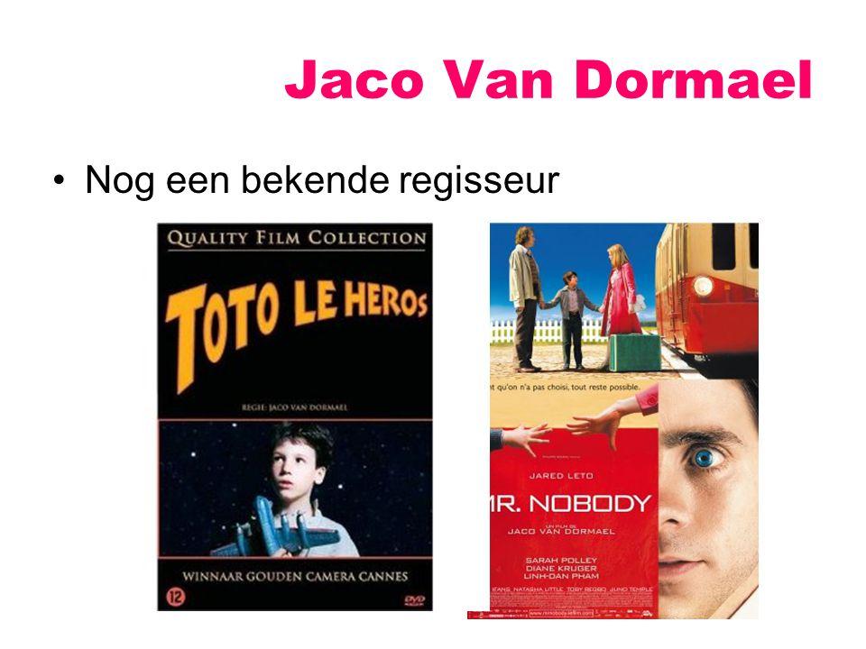 Jaco Van Dormael Nog een bekende regisseur