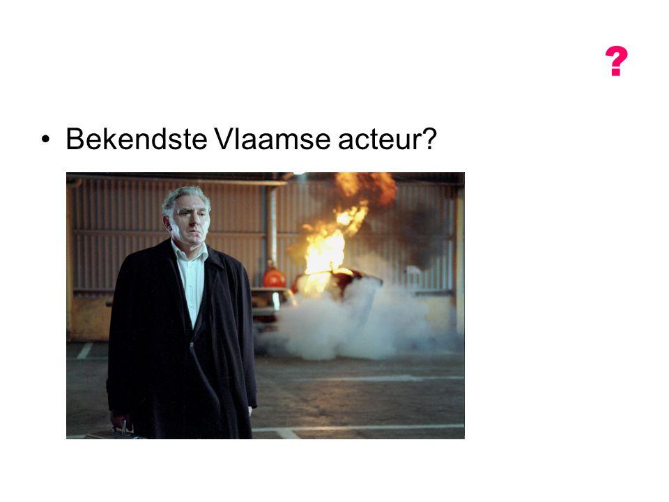 Bekendste Vlaamse acteur