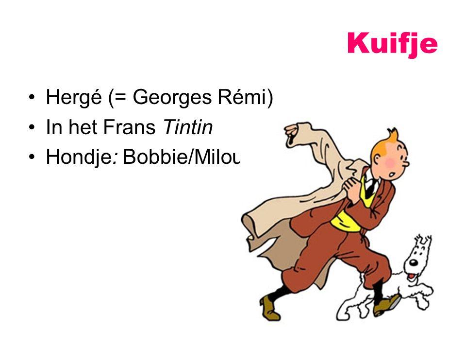 Kuifje Hergé (= Georges Rémi) In het Frans Tintin Hondje: Bobbie/Milou